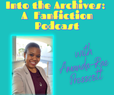 """A graphic that reads """"Into the Archives: A Fanfiction Podcast with Amanda-Rae Prescott"""" and shows a picture of Amanda-Rae smiling"""